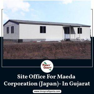 SITE OFFICE FOR MAEDA CORPORATION JAPAN IN GUJARAT